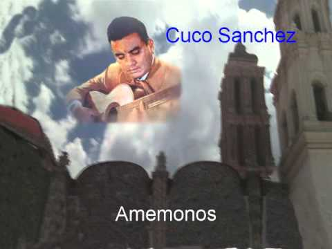 Cuco Sánchez.  Amémonos.