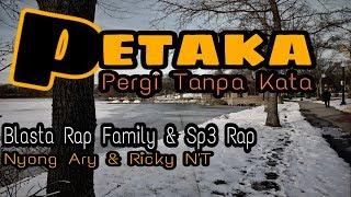 PETAKA Pergi Tanpa Kata Blasta Rap Family  #music2019 Nyong Ary Blasta Rap