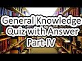 General Knowledge Quiz with Answers Part-IV
