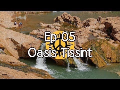 BEAUTIFUL PLACES IN MOROCCO - EP05 - [ Oasis Tissint ]