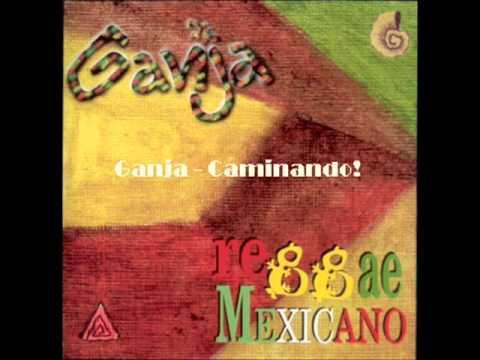 Ganja - Caminando (Reggae Mexicano)