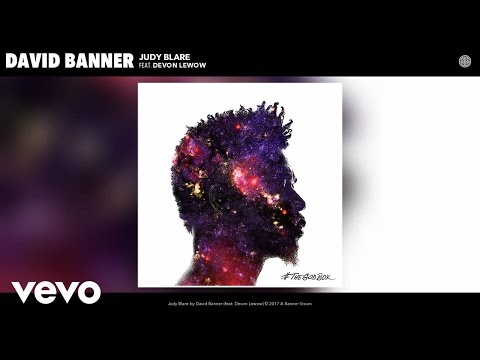 David Banner  Judy Blare  ft. Devon Lewow
