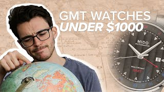 Awesome GMT Watches Under $1000 (Hamilton, Mido & More)