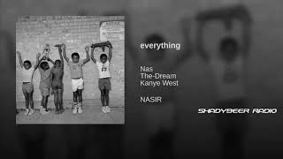 Nas - Everything (ft. The Dream & Kanye West) ShadyBeer Radio