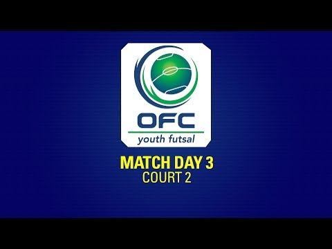OFC YOUTH FUTSAL TOURNAMENT  |  DAY 3 - COURT 2