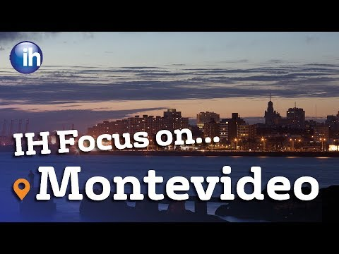 IH Focus on... Montevideo