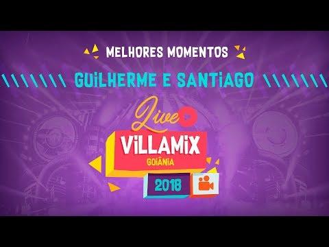 Guilherme e Santiago - Melhores Momentos - VillaMix Goiânia 2018