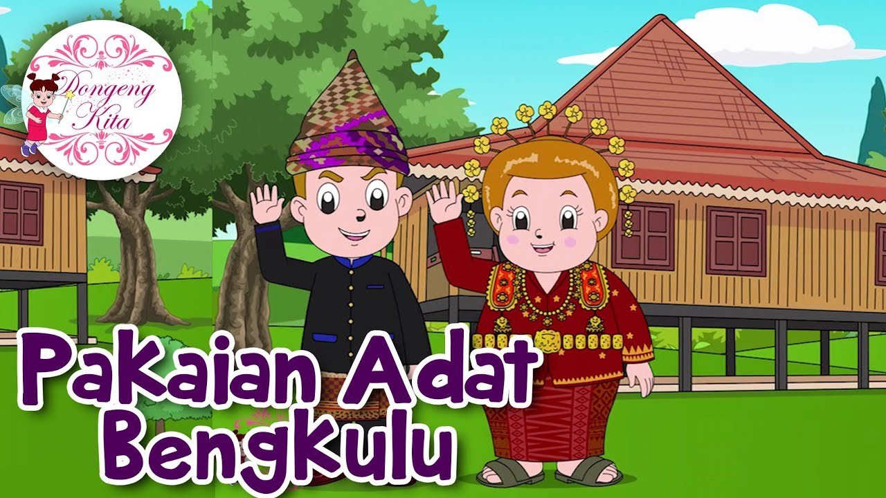 Pakaian Adat Bengkulu Budaya Indonesia Dongeng Kita Youtube