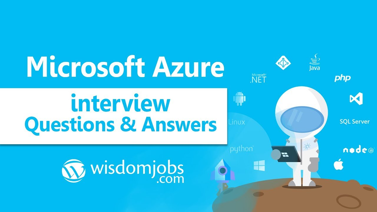 TOP 250+ Microsoft Azure Interview Questions and Answers 12 August