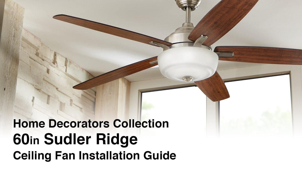How To Install The 60 In Sudler Ridge Ceiling Fan By Home Decorators Collection Youtube