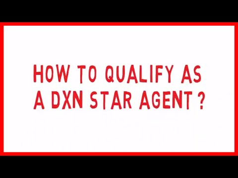 HOW TO BECOME A DXN QUALIFIED STAR AGENT (ENGLISH)