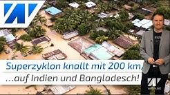 Heftige Bilder! Superzyklon Amphan knallt mit Böen bis zu 200 km/h auf Indien und Bangladesch!