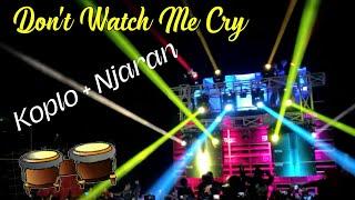 Download Lagu Musik Cek Sound - Don't Watch Me Cry - Dangdut Koplo + Angklung Rodok Njaran mp3