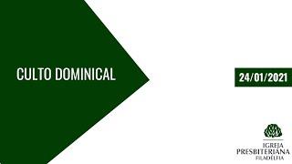 Culto Dominical   As Marcas da Igreja Verdadeira   24/01/2021