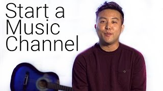 Get Your Music Channel Started on YouTube (ft. David Choi)