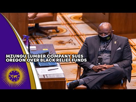 Mzungu Lumber Company Sues Oregon Over Not Having Access To Funds Set Aside For Black Businesses.