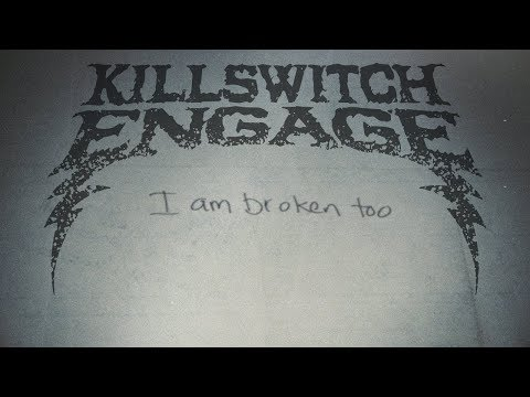 """Killswitch Engage - New Song """"I Am Broken Too"""""""
