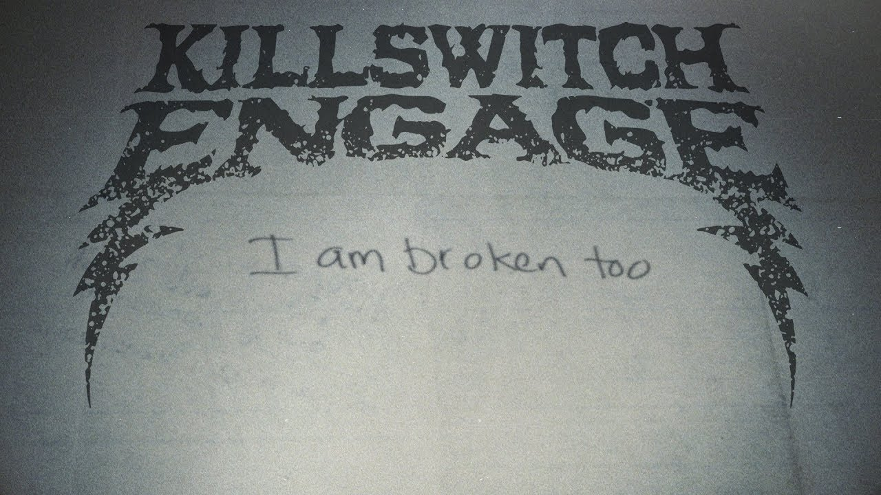 Killswitch Engage Unveil New Song I Am Broken Too