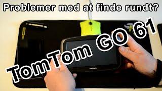 Gennemgang af TomTom GO 61 @ ElektronikTest.dk