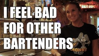 I feel bad for other bartenders - Bartenders Love Bottoms Up