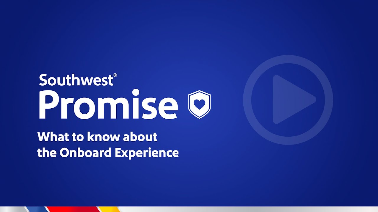 What to Know about the Onboard Inflight Experience & Southwest Promise | Southwest Airlines