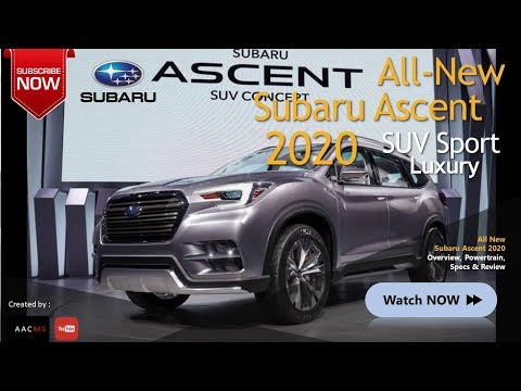 2020 New Subaru Ascent, The Concept Best SUV EVER