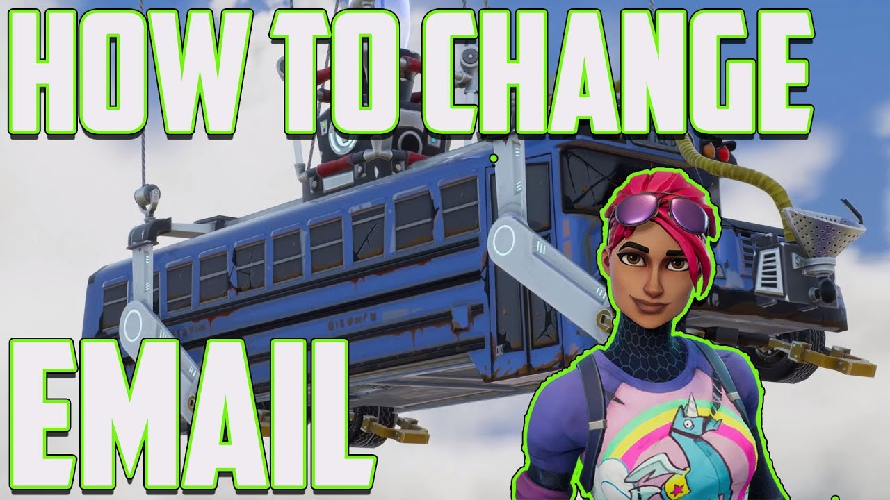 how to change email in fortnite account 2018 - changer d email fortnite