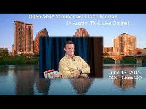 Open MSIA Seminar with John Morton in Austin, TX