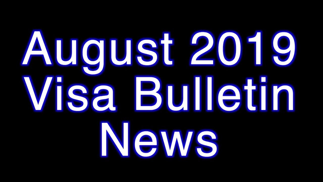 August 13 Visa Bulletin News