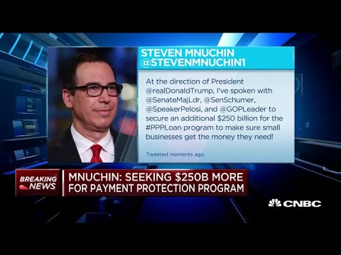 Seeking $250 Billion More For Payment Protection Program: Treasury Secretary Steve Mnuchin