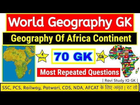 geography GK |geogaphy of Africa | world geography के 70 महत्वपूर्ण प्रश्न  | 1000 geography GK