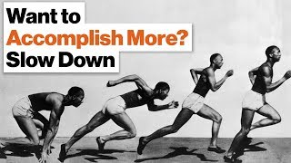 How to Accomplish More at Work by Slowing Down | Angie McArthur