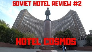 Soviet Hotel Review #2 Hotel Cosmos, Moscow