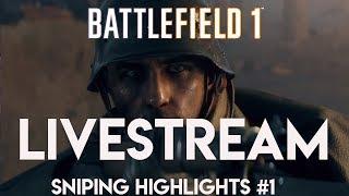 BATTLEFIELD 1™*  Sniping Highlights (livestream)