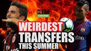 WEIRDEST TRANSFERS This Summer
