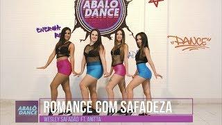 Baixar Romance com Safadeza - Wesley Safadao Ft Anitta   Coreografia Abalô Dance