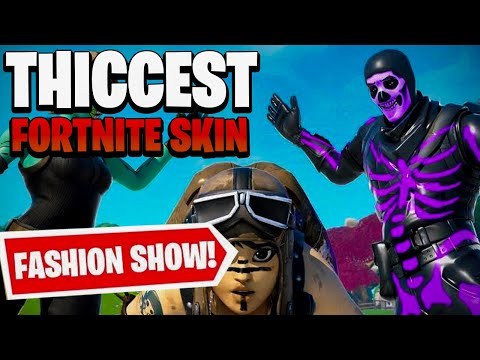 THICCEST FORTNITE SKINS FASHION SHOW! FORTNITE SKIN COMPETITION