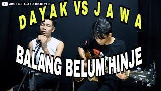 BALANG BELUM HINJE perpent ft Arsit Guitara Lagu dayak kalteng Dayak Vs Jawa MP3