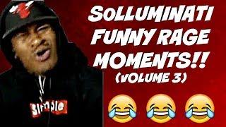 SOLLUMINATI FUNNY RAGE MOMENTS!! (VOLUME 3)
