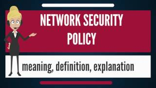 What is NETWORK SECURITY POLICY? What does NETWORK SECURITY POLICY mean?