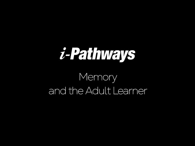 Memory and the Adult Learner