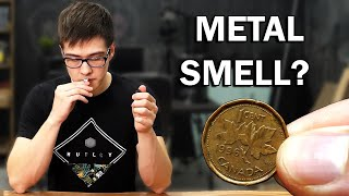 You can\'t smell metal