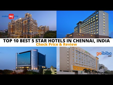 Top 10 Best 5 Star Hotels In Chennai | Luxury Hotels In Chennai, India