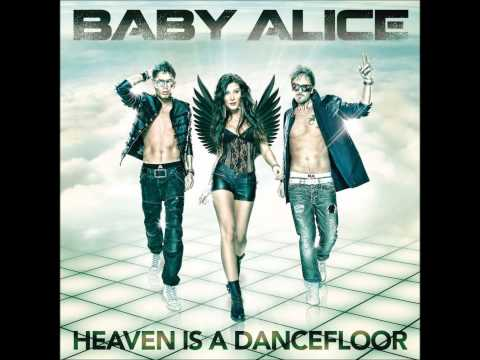 Baby Alice - Heaven is a Dancefloor