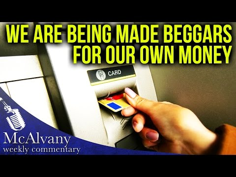 """We are being made beggars for our own money!"" 
