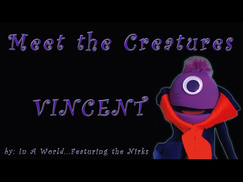 Meet The Creatures Episode 1 Vincent FOR KIDS!