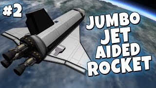 KSP - Jumbo Jet Aided Rocket 2/2 - J.E.R.K.I.T.