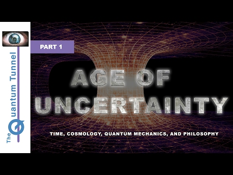 Age of Uncertainty - Part 1: Time In Cosmology (Documentary)