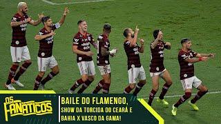 BAILE DO FLAMENGO, show da torcida do Ceará e Bahia x Vasco   Os fanáticos rodada 37