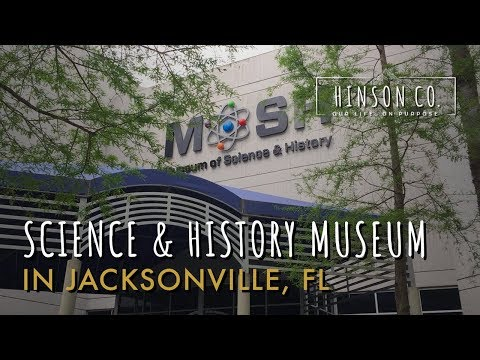 Museum of Science & History (MOSH) in Jacksonville, Florida - Hinson Co.